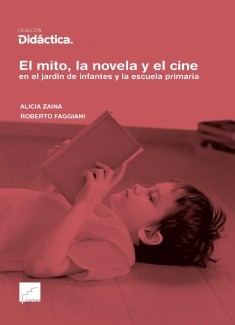 El mito, la novela y el cine en el jardín de infantes y la escuela primaria