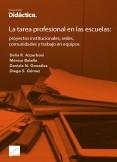 La tarea profesional en las escuelas: proyectos institucionales, redes, comunidades y trabajo en equipos