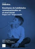 Enseñanza de habilidades comunicacionales en el nivel inicial: lengua oral - lengua escrita