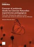 Conocer el ambiente desde las Ciencias Naturales: experiencias pedagógicas Parte dos: dinosaurios, pájaros y otros animales que atraen la atención de las infancias