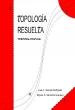 Libro Topología Resuelta (tercera edición), autor J.F. Gálvez y M.A. Sánchez