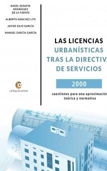 LAS LICENCIAS URBANÍSTICAS TRAS LA DIRECTIVA DE SERVICIOS 2000 cuestiones para una aproximación teórica y normativa