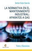 LA NORMATIVA EN EL MANTENIMIENTO INDUSTRIAL: APARATOS A GAS. Test y Ejercicios