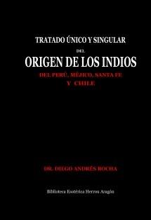 Tratado Único y Singular del Origen de los Indios del Perú, Méjico, Santa Fe y Chile