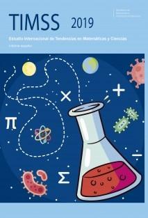 TIMSS 2019. Estudio Internacional de Tendencias en Matemáticas y Ciencias. Informe español