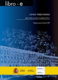 LEYES TRIBUTARIAS. RECOPILACIÓIN NORMATIVA. Trigésima primera edición 2020