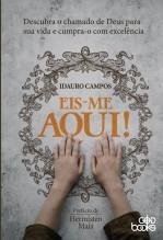 Libro Eis-me aqui! - Descubra o chamado de Deus para sua vida e cumpra-o com excelência, autor GodBooks