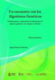 Un encuentro con los Algoritmos Genéticos. Fundamentos y exploración de búsquedas de óptimos globales con cómputo evolutivo.