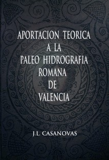 Aportación teórica a la paleo hidrografía romana de Valencia