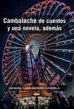 Libro Cambalache de cuentos y una novela, además, autor Manel Labrandero Candela