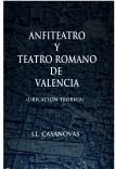 ANFITEATRO Y TEATRO ROMANO DE VALENCIA (Ubicación teórica)