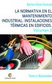 La normativa en el mantenimiento industrial: Instalaciones Térmicas en Edificios. Volumen II. Tests y Ejercicios