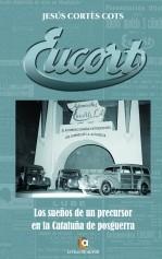 Libro EUCORT. Los sueños de un precursor en la Cataluña de posguerra, autor JESUS CORTES COTS