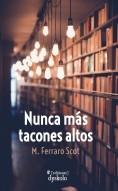 Libro Nunca más tacones altos, autor Ediciones Dyskolo
