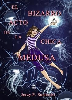 El Bizarro Acto de la Chica Medusa