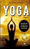 Volumen I - Iniciación al YOGA (Chicos) Evolución integral, y evolución universal