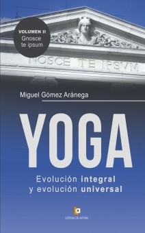 Volumen II - Conócete a ti mismo YOGA Evolución integral, y evolución universal