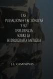 Las pulsaciones tectónicas y su influencia sobre la hidrografía antigua.