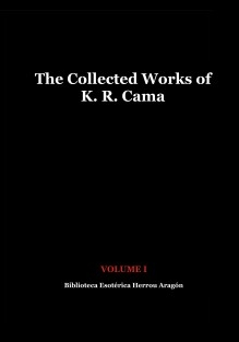 The Collected Works of K. R. Cama. Volume I