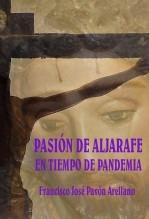 Libro PASIÓN DE ALJARAFE EN TIEMPO DE PANDEMIA, autor Francisco José Pavón Arellano