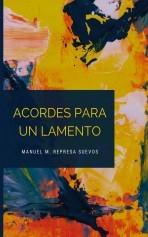 Libro Acordes para un lamento, autor Manuel Mª Represa Suevos
