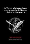 La Tercera Internacional revolucionaria de Moscou y la Frac-Masonería: tres conferencias