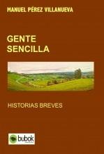 Libro GENTE SENCILLA Historias Breves., autor Manuel Pérez Villanueva