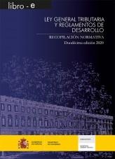 Libro LEY GENERAL TRIBUTARIA Y REGLAMENTOS DE DESARROLLO. RECOPILACIÓN NORMATIVA. DUODÉCIMA EDICIÓN 2020, autor Libros del Ministerio de Hacienda