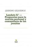 Laudato Si' — Propuestas para la oración personal y comunitaria de los jesuitas