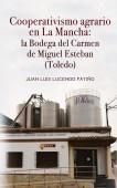 COOPERATIVISMO AGRARIO EN LA MANCHA: LA BODEGA DEL CARMEN DE MIGUEL ESTEBAN (TOLEDO)