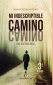 MI INDESCRIPTIBLE CAMINO. 3ª Edición