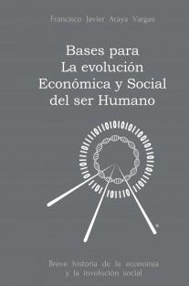 BASES PARA LA EVOLUCIÓN ECONÓMICA Y SOCIAL DEL SER HUMANO, Breve historia de la economía y la involución social