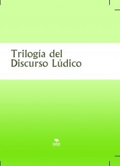 Trilogía del Discurso Lúdico