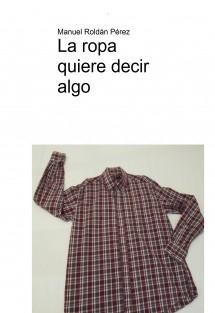 La ropa quiere decir algo