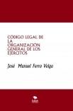 CÓDIGO LEGAL DE LA   ORGANIZACIÓN GENERAL DE LOS EJÉRCITOS