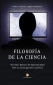 FILOSOFÍA DE LA CIENCIA Nociones Básicas de Epistemología Para la Investigación Científica
