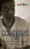 LA AYAHUASCA Y YO. 10 años con la ayahuasca. Negro
