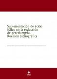 Suplementación de ácido fólico en la reducción de preeclampsia: Revisión bibliográfica