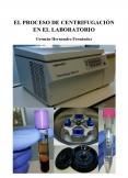 El Proceso de Centrifugación en el Laboratorio