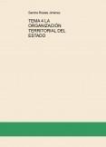 TEMA 4 LA ORGANIZACIÓN TERRITORIAL DEL ESTADO - GESTIÓN PROCESA,  TRAMITACIÓN PROCESAL Y AUXILIO JUDICIAL