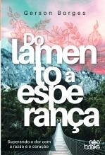 Libro Do Lamento à Esperança - Superando a dor com a razão e o coração, autor GodBooks