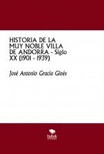 Libro HISTORIA DE LA MUY NOBLE VILLA DE ANDORRA - Siglo XX (1901 - 1939), autor José Antonio Gracia Ginés