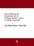 Gran Manual de Anatomía de El Cuerpo Social, tomo I, edición popular