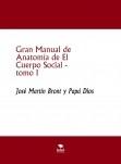 Gran Manual de Anatomía de El Cuerpo Social, tomo I