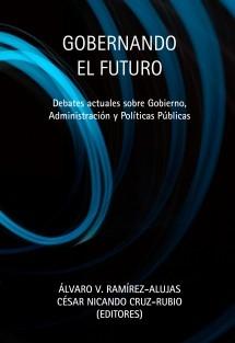 Gobernando el futuro. Debates actuales sobre Gobierno, Administración y Políticas Públicas