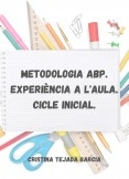 Metodologia ABP. Experiència a l'aula. Cicle inicial.