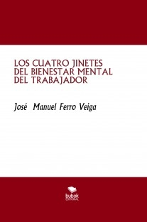 LOS CUATRO JINETES DEL BIENESTAR MENTAL DEL TRABAJADOR