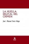LA HUELLA DIGITAL DEL CRIMEN