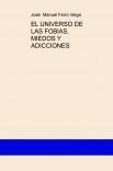 EL UNIVERSO DE LAS FOBIAS, MIEDOS Y ADICCIONES