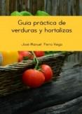 GUÍA PRÁCTICA DE VERDURAS Y HORTALIZAS